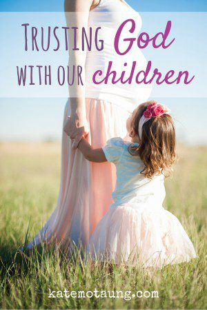 Trusting God with our children