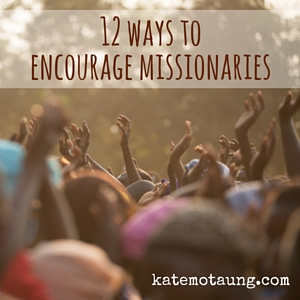 12 ways to encourage missionaries