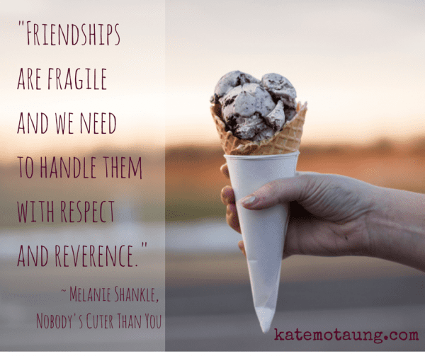 _Friendships are fragile and we need to