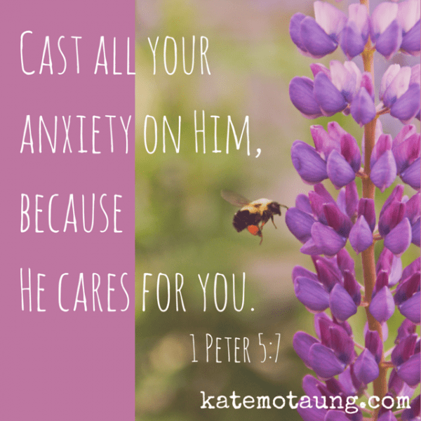 Cast all your anxiety on Him, because He