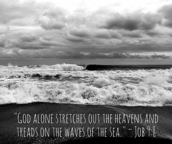 _God alone stretches out the heavens and treads on the waves of the sea._