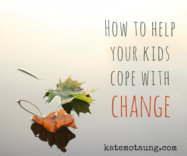 How to help your kids cope with change