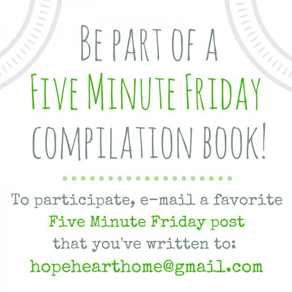 Five Minute Friday compilation book