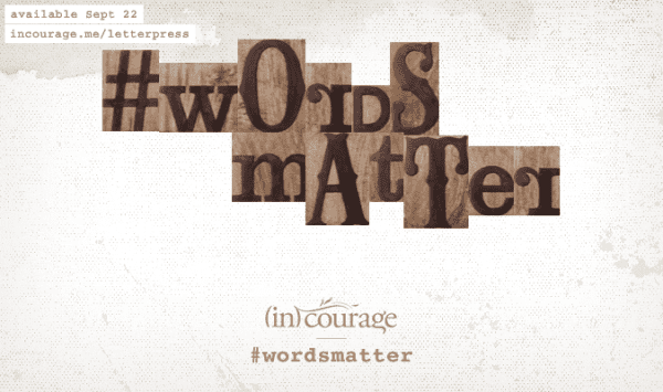 incourage-LetterpressBlocks-wordsmatter