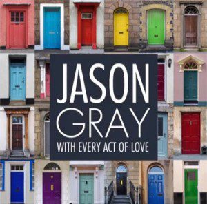 With Every Act of Love - Jason Gray