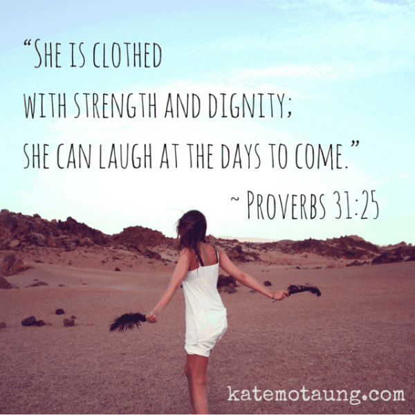 """She is clothed with strength and"